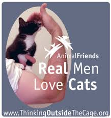 <b>Real Men Love Cats</b>! - Animal Friends, Inc.