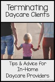 tips for terminating care for home daycare providers where how to terminate care for home daycare providers tips and advice to handle terminating care