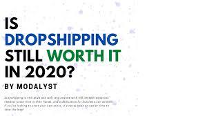 Is <b>Dropshipping</b> worth it in <b>2020</b>? - Modalyst