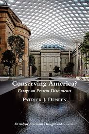 conserving america essays on present discontents dissident essays on present discontents dissident american thought today patrick j deneen 9781587319150 amazon com books