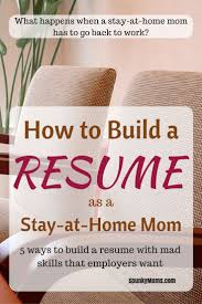 17 best ideas about build a resume resume resume how to build a resume if you re a sahm