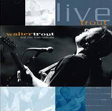 <b>Walter Trout</b> - <b>Live</b> Trout Vol. 1 - Amazon.com Music