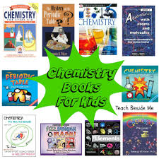 teaching chemistry to kids teach beside me chemistry books for kids