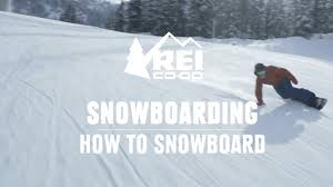 How to <b>Snowboard</b> - the basics of riding for your first day || REI ...