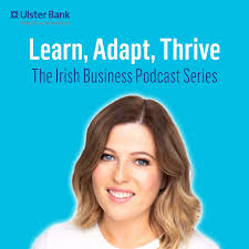 Learn, Adapt, Thrive - The Irish Business Podcast