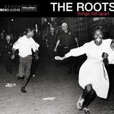 The <b>Roots</b> - <b>Things</b> Fall Apart | Releases | Discogs