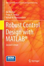 Robust Control Design with MATLAB® | <b>Da</b>-<b>Wei</b> Gu | Springer