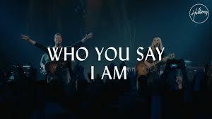 Who You Say I <b>Am</b> - Hillsong Worship - YouTube