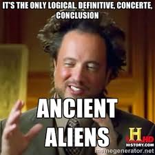 It's the only Logical, definitive, Concerte, conclusion ancient ... via Relatably.com