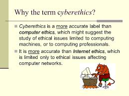 cyberethics essay outline full outline assignment postponed  why the term cyberethics computer ethics cyberethics is a more accurate label than computer ethics