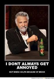 I DONT ALWAYS GET ANNOYED... - dos equis Meme Generator Posterizer via Relatably.com