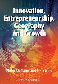 <b>Innovation</b>, <b>Entrepreneurship</b>, Geography and Growth (Surveys of ...