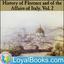 History of Florence and of the Affairs of Italy, Vol. 2 by Niccolò Machiavelli