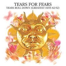 <b>Tears for Fears</b> - Tears Roll Down: Greatest Hits 82-92