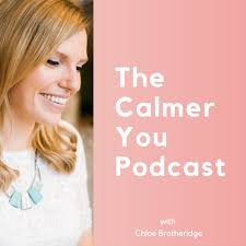 Calmer You Podcast: Anxiety & Confidence