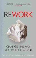 <b>Rework</b> - Jason Fried, David Heinemeier Hansson - Google Books