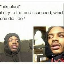 Hits blunt meme on Pinterest | Stoner, Vape and Loyalty via Relatably.com