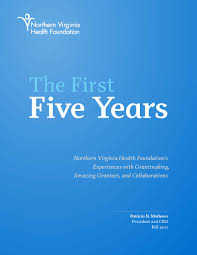 northern virginia health foundation the first five years what the first five years what we ve learned and where we want to go