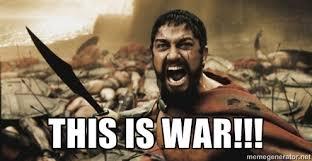 THIS IS WAR!!! - leonidas | Meme Generator via Relatably.com
