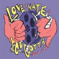 Love It or Hate It, You Gotta Love It