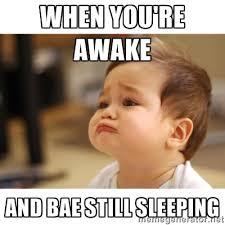When you're awake And bae still sleeping - Cute sad baby | Meme ... via Relatably.com