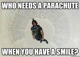 Overly Optimistic Skydiver memes | quickmeme via Relatably.com
