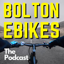 Bolton Ebikes - The Podcast