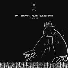Pat Thomas – <b>Plays Duke Ellington</b> ← Cafe OTO