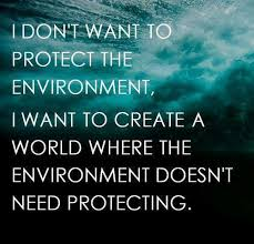 Environmental Quotes. QuotesGram via Relatably.com
