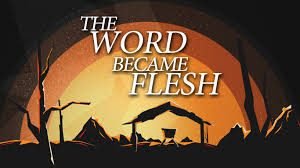 Image result for the word became flesh pictures