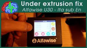 Under extrusion fix - <b>Alfawise U30</b> - Ita sub En - YouTube