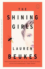 The <b>Shining Girls</b> by Lauren Beukes | Mulholland Books