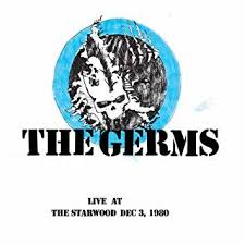 The <b>Germs</b> - <b>Live At</b> Starwood Dec. 3 - 1980 - LPx2 – Rough Trade