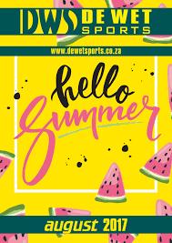 De wet sports summer catalogue august 2017 by Kevin De Wet - issuu