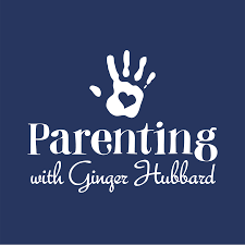 Parenting with Ginger Hubbard