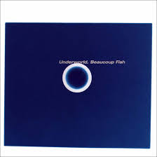 <b>Beaucoup Fish</b>: How <b>Underworld</b> Served Up An Era-Defining Classic
