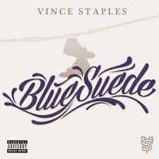 Vince Staples – <b>Blue Suede</b> Lyrics | Genius Lyrics