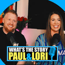 What's The Story Paul & Lori