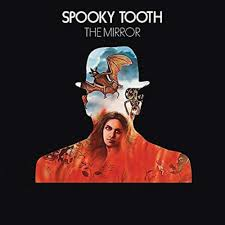 <b>SPOOKY TOOTH The</b> Mirror reviews