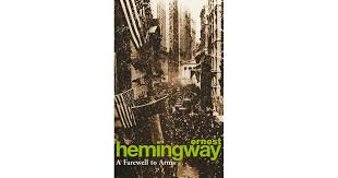 A <b>Farewell to</b> Arms by <b>Ernest Hemingway</b>