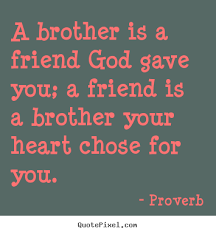 Like A Brother Quotes. QuotesGram via Relatably.com