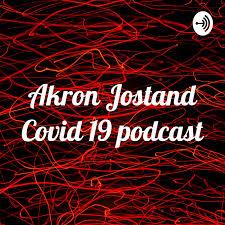 Akron Jostand Covid 19 podcast