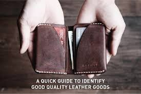A Quick Guide to Identify <b>good quality leather</b> goods (7 steps ...