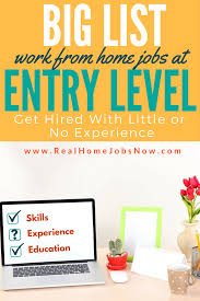 entry level work from home jobs no experience needed how to get entry level work from home jobs is a concern for many but