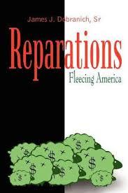 Reparations: Fleecing America by <b>James J</b>. <b>Dobranich</b>, Paperback ...