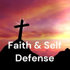 Faith & Self Defense
