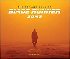 The Art and Soul of <b>Blade Runner</b> 2049: Amazon.co.uk: Tanya ...