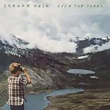 <b>Over</b> The Years... by <b>Graham Nash</b>