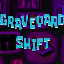 <b>Graveyard Shift</b> | Encyclopedia SpongeBobia | Fandom