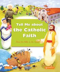 tell me about the catholic faith hardback ignatius press tell me about the catholic faith